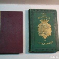 Libros antiguos: JUAN ORTEGA Y RUBIO: HISTORIA DE VALLADOLID (TOMOS I Y II) (1881). Lote 110105815