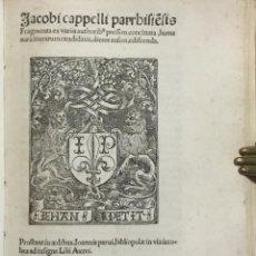 Alte Bücher - JACOBI CAPPELLI PARRHIE[N]SIS. Fragmenta ex variis authorib[us] pressim concinata, humanaru[m] liter - 109020959