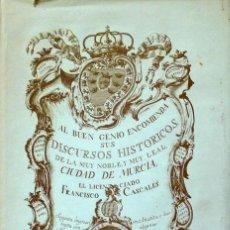 Libros antiguos: (MURCIA) DISCURSOS HISTORICOS DE MURCIA Y SU REYNO - FRANCISCO CASCALES. Lote 110701487