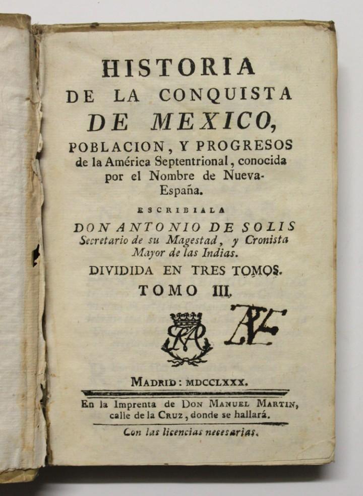Libros antiguos: HISTORIA DE LA CONQUISTA DE MÉXICO, población y progresos de la América Septentrion - SOLÍS, Antonio - Foto 5 - 109023467