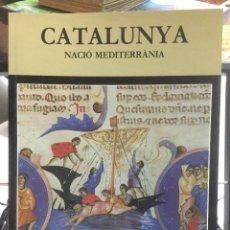 Libros antiguos: CATALUNYA, NACIÓ MEDITERRÀNIA. FUNDACIÓ JAUME I. 1993. Lote 111579147