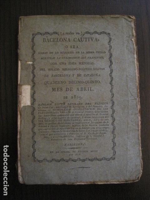 BARCELONA CAUTIVA- ABRIL 1809 - CUADERNO 15- INCLUYE GRABADO VIVA FERNANDO VII-VER FOTOS-(V-13.352) (Libros antiguos (hasta 1936), raros y curiosos - Historia Antigua)