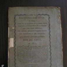 Libros antiguos: BARCELONA CAUTIVA- ABRIL 1809 - CUADERNO 15- INCLUYE GRABADO VIVA FERNANDO VII-VER FOTOS-(V-13.352). Lote 111606359