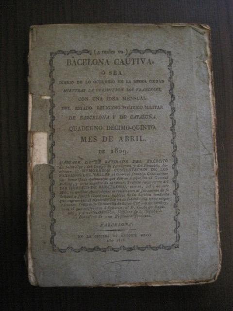 Libros antiguos: BARCELONA CAUTIVA- ABRIL 1809 - CUADERNO 15- INCLUYE GRABADO VIVA FERNANDO VII-VER FOTOS-(V-13.352) - Foto 2 - 111606359