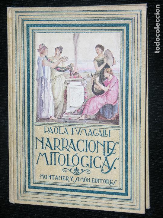 F1 NARRACIONES MITOLOGICAS POR PAOLA FUMAGALLI EDICION MONTANER Y SIMONS AÑO 1923 MD 25X18 127 PAG (Libros antiguos (hasta 1936), raros y curiosos - Historia Antigua)