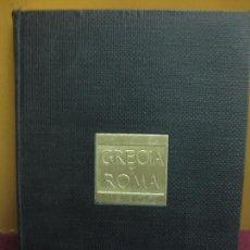 Libros antiguos: GRECIA Y ROMA. LA CIVILIZACION CLASICA GRIEGA Y ROMANA EN LAMINAS. GUSTAVO GILI EDITOR 1937.. Lote 111762499