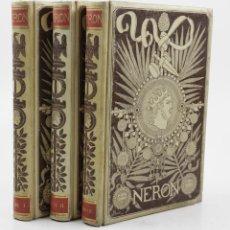 Libros antiguos: NERÓN ESTUDIO HISTÓRICO, 1891, EMILIO CASTELAR, 3 TOMOS, EDICIÓN ILUSTRADA, BARCELONA. 17,5X24,5CM. Lote 111769619