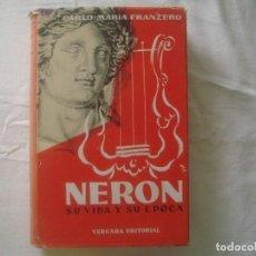 Libros antiguos: LIBRERIA GHOTICA. CARLO MARIA FRANZERO. NERON, SU VIDA Y SU EPOCA. EDITORIAL VERGARA. 1956. . Lote 111793507