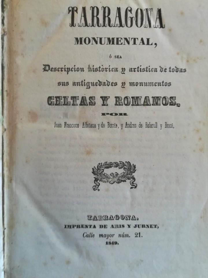 Libros antiguos: ANTIGUO LIBRO,TARRAGONA MONUMENTAL,ANTIGUEDADES Y MONUMENTOS,1849,ARCO DE BARA,ACUEDUCTO,ARQUEOLOGIA - Foto 3 - 112053567