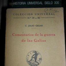 Libros antiguos: COMENTARIOS DE LA GUERRA DE LAS GALIAS, JULIO CÉSAR, ED. CALPE.. Lote 112253351