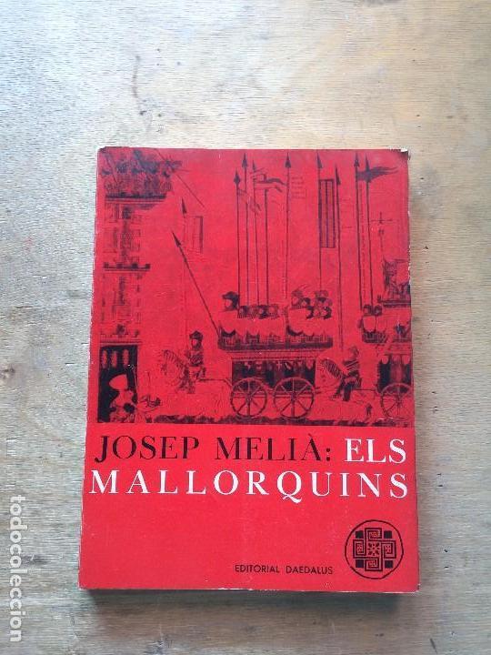 ELS MALLORQUINS. JOSEP MELIÀ. (Libros antiguos (hasta 1936), raros y curiosos - Historia Antigua)