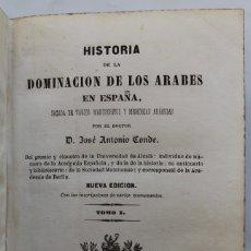 Libros antiguos: HISTORIA DE LA DOMINACION DE LOS ARABES EN ESPAÑA-D. J.A CONDE - BARCELONA 1844 ( 2 TOMOS DE 3). Lote 112526083