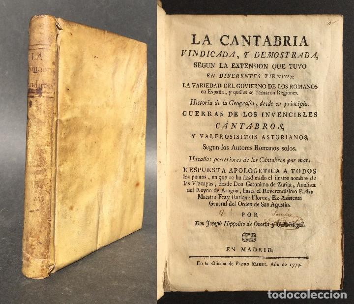 1779 - LA CANTABRIA VINDICADA, Y DEMOSTRADA - HISTORIA DE CANTABRIA - VASCOS (Libros antiguos (hasta 1936), raros y curiosos - Historia Antigua)