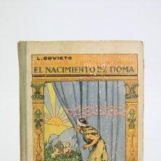 Libros antiguos: ANTIGUO LIBRO - EL NACIMIENTO DE ROMA / LAURA ORVIETO - EDITORIAL ARALUCE - AÑO 1931- 1ª EDICIÓN. Lote 113467202