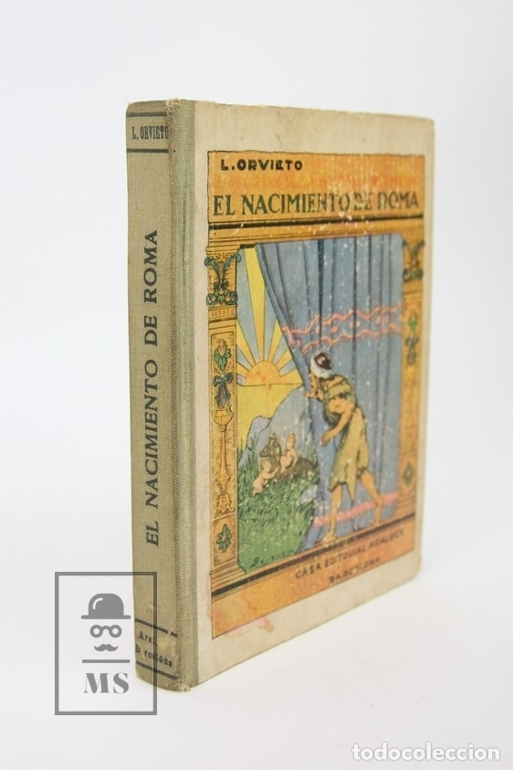 Libros antiguos: Antiguo Libro - El Nacimiento De Roma / Laura Orvieto - Editorial Araluce - Año 1931- 1ª Edición - Foto 2 - 113467202