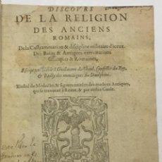 Libros antiguos: DISCOURS DE LA RELIGION DES ANCIENS ROMAINS, DE LA CASTRAMENTATION & DISCIPLINE MILITAIRE D'ICEUX. D. Lote 113748474