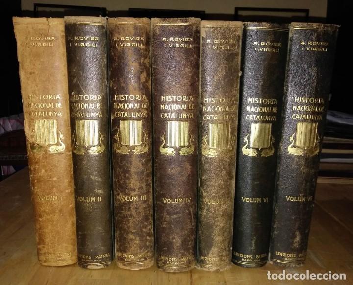 HISTÒRIA NACIONAL DE CATALUNYA, ROVIRA I VIRGILI COMPLETA 7 VOLUMENES ED.PÀTRIA 1922-1934 (Libros antiguos (hasta 1936), raros y curiosos - Historia Antigua)