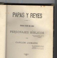 Alte Bücher - C. Jarmark. Papas y reyes. Editado en Barcelona 1886. - 114265527