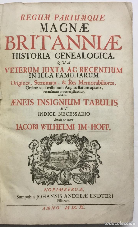 Libros antiguos: REGUM PARIUMQUE MAGNAE BRITANNIAE HISTORIA GENEALOGICA. Qua veterum..... Nuremberg, 1690. - Foto 2 - 114154772