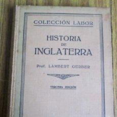 Libros antiguos: HISTORIA DE INGLATERRA - POR LAMBERT GERBER - COLECCIÓN LABOR - 1941. Lote 114301023