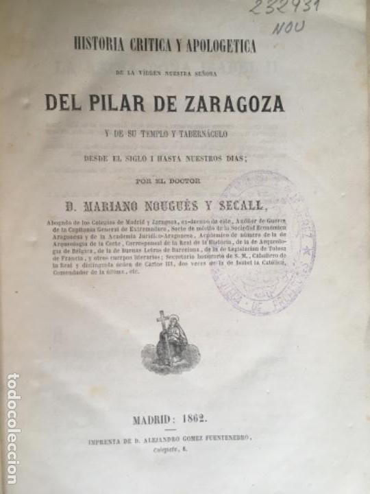 HISTORIA DEÑ PILAR DE ZARAGOZA NOUGUES Y SECALL 1862 (Libros antiguos (hasta 1936), raros y curiosos - Historia Antigua)