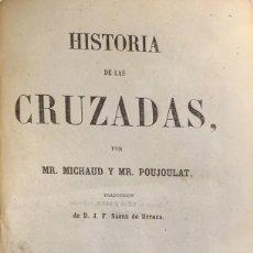 Libros antiguos: MR. MICHAUD Y MR. POUJOULAT. HISTORIA DE LAS CRUZADAS. BARCELONA, 1858.. Lote 114945955