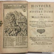 Alte Bücher - HISTOIRE DE NOSTRE-DAME DU MONT-SERRAT. Avec la description de l'Abbaye, de la Montagne & des Ermita - 114798998