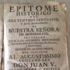 Libros antiguos: MONSERRAT - 1747 - EPITOME HISTORICO DEL PORTENTOSO SANTUARIO Y REAL MONASTERIO DE NUESTRA SEÑORA. Lote 116556219
