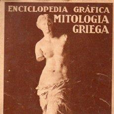 Libros antiguos: ENCICLOPEDIA GRÁFICA DE MITOLOGÍA GRIEGA (1930). Lote 116616595