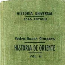 Libros antiguos: PEDRO BOSCH GIMPERA, HISTORIA DE ORIENTE, VOLUMEN II, JUAN GILI, BARCELONA, 1928,. Lote 116722395