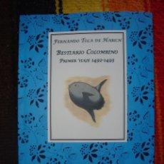 Libros antiguos: BESTIARIO COLOMBINO. PRIMER VIAJE 1492-1493 FERNANDO TOLA DE HABICH. Lote 116717143