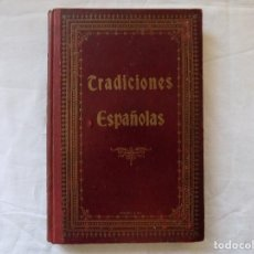 Libros antiguos: LIBRERIA GHOTICA. PEDRO UMBERT. TRADICIONES ESPAÑOLAS. 1910. FOLIO. ILUSTRADO CON GRABADOS. Lote 116776755