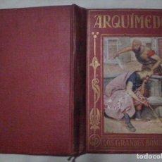 Libros antiguos: LIBROS: ARQUIMEDES, COLECCION LOS GRANDES HOMBRES. 1930 (ABLN). Lote 116925799