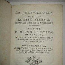 Libros antiguos: GUERRA DE GRANADA, QUE HIZO EL REI FELIPE II. CONTRA LOS MORISCOS DE AQUEL REINO, SUS REBELDES 1776. Lote 117309899