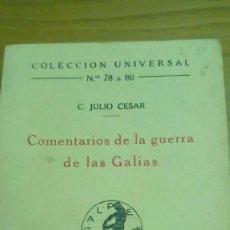 Libros antiguos: COMENTARIOS DE LA GUERRA DE LAS VALLAS, C. JULIO CÉSAR, COLECCIÓN UNIVERSA NÚM 78 A 80, 1919L. Lote 118550383