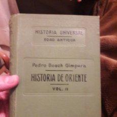 Libros antiguos: HISTORIA DE ORIENTE EDAD ANTIGUA VOLUMEN II. POR PEDRO BOSH GIMPERA. ED JUAN GILI 1928. Lote 118597696