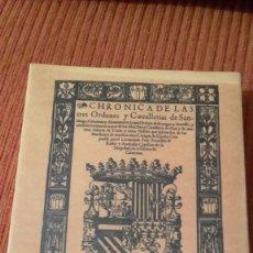 Libros antiguos: CRONICA DE LAS TRES ORDENES DE SANTIAGO, CALATRAVA Y ALCANTARA,FACSIMIL.. Lote 118662839