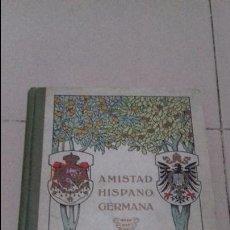 Libros antiguos: AMISTAD HISPANO GERMANA . Lote 118679559