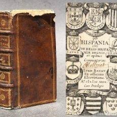Libros antiguos: AÑO 1629 LIBRO EN MINIATURA - HISPANIA SIVE REGIS HISPANIAE - HISTORIA DE ESPAÑA. Lote 120350107