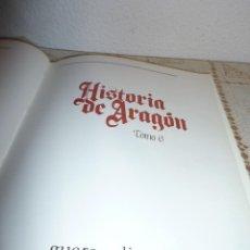 Libros antiguos: TOMO 6 DE HISTORIA DE ARAGON ILUSTRADA DE EDITORIAL GUARA-1985-NO DISPONIBLE EDITORIAL- MUY COMPLET. Lote 120481191