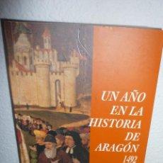 Libros antiguos: INTERESANTE DESCATALOG LIBRO UN AÑO EN LA HISTORIA DE ARAGON.1492 1ª EDICION-12-1991-DE SESMA MUÑOZ. Lote 120481855