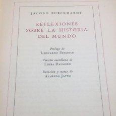 Libros antiguos: REFLEXIONES SOBRE LA HISTORIA DEL MUNDO JACOBO BURCKHARDT BUENOS AIRES 1945 2ª EDICIÓN BUEN ESTADO. Lote 120601663