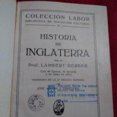 Libros antiguos: HISTORIA DE INGLATERRA POR PROFESOR LAMBERT GERBER COLLECCION LABOR AÑO 1926. Lote 120632079
