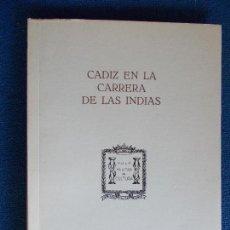 Libros antiguos: CADIZ EN LA CARRERA DE LAS INDIAS AULA MILITAR DE CULTURA. Lote 120909651