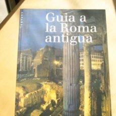 Libros antiguos: GUIA DE LA ROMA ANTIGUA. Lote 121596631