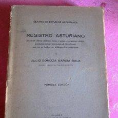 Libros antiguos: CENTRO DE ESTUDIOS ASTURIANOS REGISTRO ASTURIANO JULIO SOMOZA PRIMERA EDICION 1927. Lote 121966043
