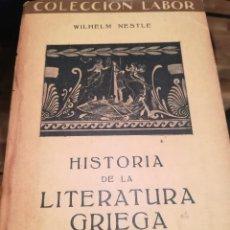 Libros antiguos: HITORIA DE LA LITERATURA GRIEGA-WILHEM NESTLE- EDIT. LABOR-1º EDICION 1930. Lote 122155659