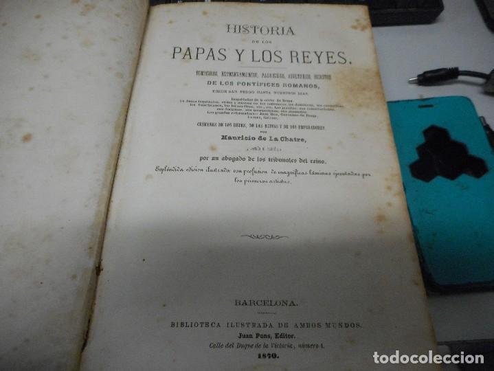 Libros antiguos: libro historia de los papas y los reyes 1870 tomo tercero buen estado con laminas - Foto 3 - 134894785
