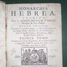 Libros antiguos: BACALLAR Y SANNA, VICENTE: MONARCHIA HEBREA PRIMER TOMO: JUECES DE ISRAEL, REYES. 1746. Lote 122374883
