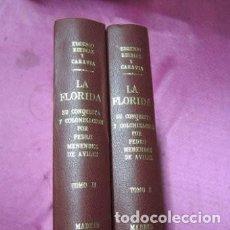 Libros antiguos: LA FLORIDA SU CONQUISTA Y COLONIZACION .POR PEDRO MENENDEZ DE AVILES 1894 ORIGINAL OBRA DE MUSEO. Lote 122542319